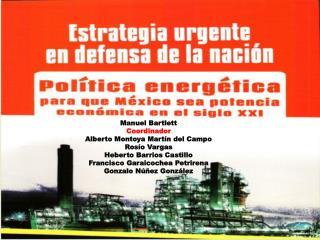 Manuel Bartlett Coordinador Alberto Montoya Martín del Campo Rosío Vargas Heberto Barrios Castillo Francisco Garaicoche