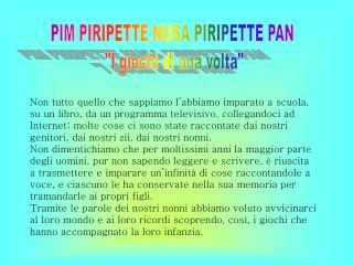 PIM PIRIPETTE NUSA PIRIPETTE PAN