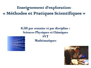 Enseignement d'exploration: «Méthodes et Pratiques Scientifiques»