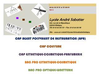 Lycée André Sabatier 140, rue de la République  93000 Bobigny Tél: 01 41 64 00 70 – Fax: 01 41 64 00 98 Site :  www.ac-