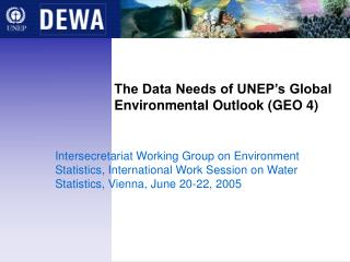 The Data Needs of UNEP's Global Environmental Outlook (GEO 4)