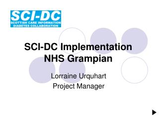 SCI-DC Implementation NHS Grampian