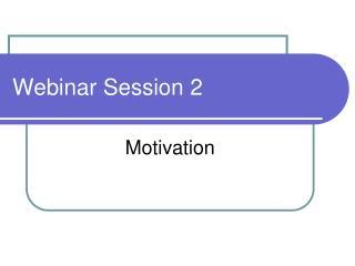 Webinar Session 2