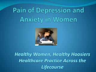 Pain of Depression and Anxiety in Women