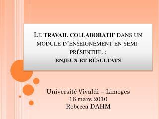 Le  travail collaboratif  dans un module d'enseignement en semi- présentiel  : enjeux et résultats