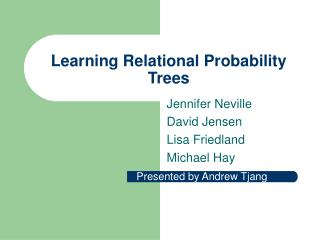 Learning Relational Probability Trees