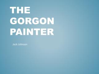 The Gorgon Painter
