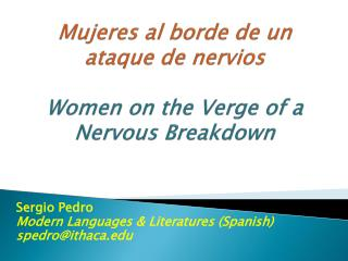 Mujeres  al  borde  de un  ataque  de  nervios Women on the Verge of a Nervous Breakdown