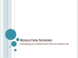 Resolution Sessions