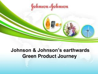 Johnson & Johnson's earthwards Green Product Journey