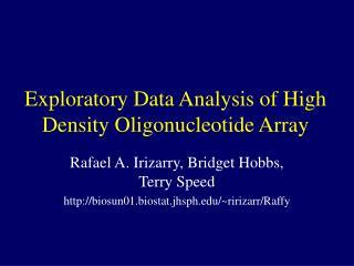 Exploratory Data Analysis of High Density Oligonucleotide Array