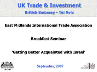 UK Trade & Investment British Embassy - Tel Aviv
