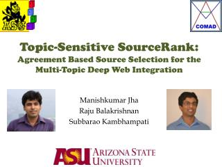 Topic-Sensitive SourceRank:  Agreement Based Source Selection for the Multi-Topic Deep Web Integration