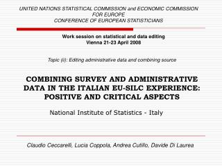 COMBINING SURVEY AND ADMINISTRATIVE DATA IN THE ITALIAN EU-SILC EXPERIENCE: POSITIVE AND CRITICAL ASPECTS