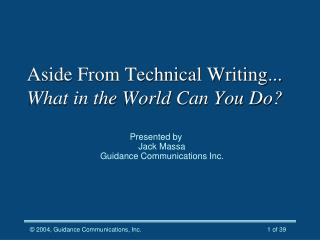 Aside From Technical Writing... What in the World Can You Do?
