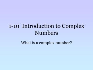 1-10  Introduction to Complex Numbers