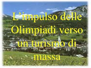 L'impulso delle Olimpiadi verso un turismo di massa