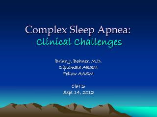 Complex Sleep Apnea: Clinical Challenges