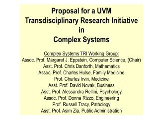 Proposal for a UVM Transdisciplinary  Research Initiative in  Complex Systems Complex Systems TRI Working Group: