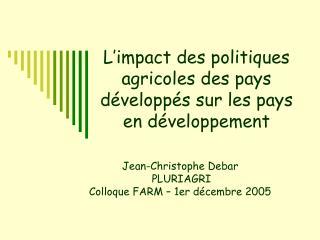 L'impact des politiques agricoles des pays développés sur les pays en développement