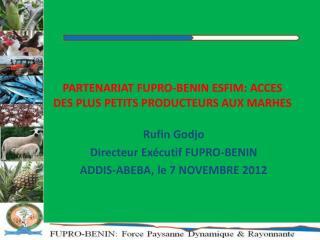 PARTENARIAT FUPRO-BENIN ESFIM: ACCES DES PLUS PETITS PRODUCTEURS AUX MARHES