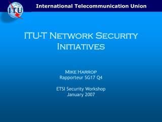 ITU-T Network Security Initiatives