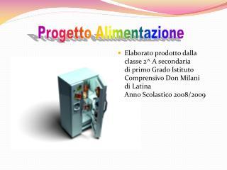 Elaborato prodotto dalla classe 2^ A secondaria  di primo Grado Istituto Comprensivo Don Milani  di Latina  Anno Scolas