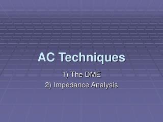 AC Techniques