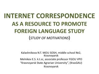 INTERNET CORRESPONDENCE  AS  A RESOURCE TO PROMOTE FOREIGN LANGUAGE STUDY  ( STUDY OF MOTIVATIONS )