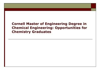 Cornell Master of Engineering Degree in Chemical Engineering: Opportunities for Chemistry Graduates