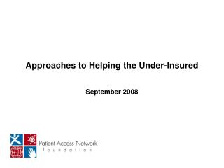 Approaches to Helping the Under-Insured September 2008
