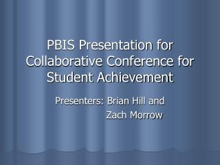 PBIS Presentation for Collaborative Conference for Student Achievement