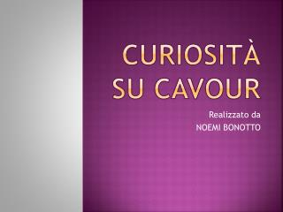 Curiosità su  cavour