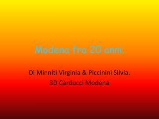 Modena fra 20 anni.