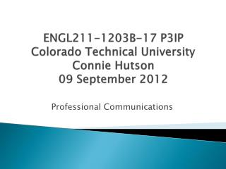 ENGL211-1203B-17 P3IP Colorado Technical University  Connie Hutson 09 September 2012
