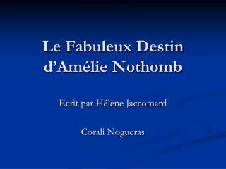Le  Fabuleux Destin d'Amélie Nothomb