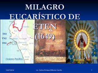 MILAGRO EUCARÍSTICO DE ETEN (1649)