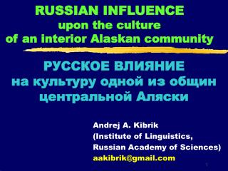 RUSSIAN INFLUENCE upon the culture  of an interior Alaskan community