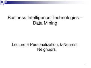 Business Intelligence Technologies � Data Mining