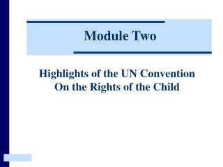 Highlights of the UN Convention On the Rights of the Child