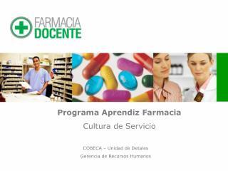 Programa  Aprendiz Farmacia Cultura de Servicio