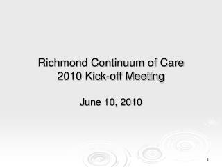 Richmond Continuum of Care  2010 Kick-off Meeting