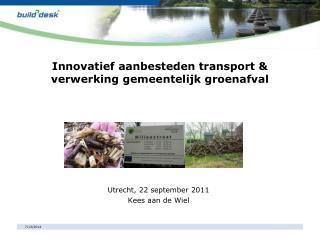 Innovatief aanbesteden transport &    verwerking gemeentelijk groenafval