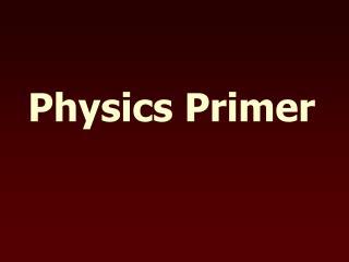 Physics Primer