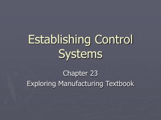 Establishing Control Systems