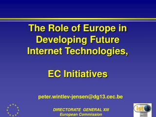 The Role of Europe in Developing Future Internet Technologies, EC Initiatives