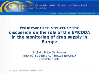 Framework to structure the discussion on the role of the EMCDDA in the monitoring of drug supply in Europe