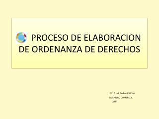 PROCESO DE ELABORACION DE ORDENANZA DE DERECHOS
