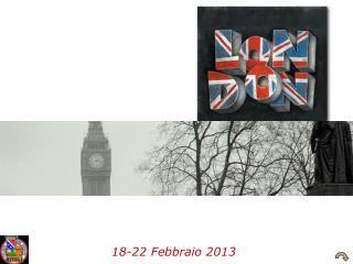 18-22 Febbraio 2013