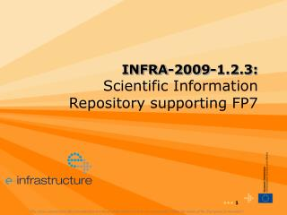 INFRA-2009-1.2.3: Scientific Information Repository supporting FP7